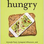 [PDF] [EPUB] Hungry: Avocado Toast, Instagram Influencers, and Our Search for Connection and Meaning Download