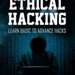 [PDF] [EPUB] Infinity Ethical Hacking: Learn basic to advance hacks Download