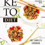 [PDF] [EPUB] Keto Diet: The Complete Cookbook for Beginners Download