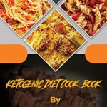 [PDF] [EPUB] Ketogenic Diet Cook Book: An Essential Beginner's Guide to Living the Keto Lifestyle   Easy, Affordable, Weight loss, Basic Recipes for Busy and Lazy People (Keto Diet Cook Book) Download
