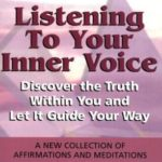 [PDF] [EPUB] Listening to Your Inner Voice: Discover The Truth Within You And Let It Guide Your Way – A New Collection Of Affirmations And Meditations Download