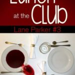 [PDF] [EPUB] Lunch at the Club (Lane Parker Mysteries #3) Download