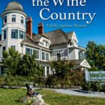 [PDF] [EPUB] Murder in the Wine Country (A Kelly Jackson Mystery #6) Download