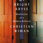 [PDF] [EPUB] My Bright Abyss: Meditation of a Modern Believer Download