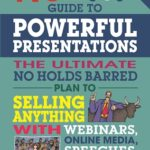 [PDF] [EPUB] No B.S. Guide to Powerful Presentations: The Ultimate No Holds Barred Plan to Sell Anything with Webinars, Online Media, Speeches, and Seminars Download