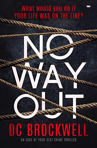 [PDF] [EPUB] No Way Out: an edge of your seat crime thriller Download by DC Brockwell