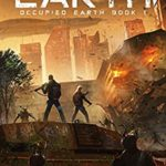 [PDF] [EPUB] Occupied Earth (The Sequel to First Encounter) (Ascension Wars Book 2) Download