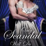 [PDF] [EPUB] Only Scandal Will Do (House of Pleasure Book 1) Download