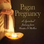[PDF] [EPUB] Passages Pagan Pregnancy: A Spiritual Journey From Maiden To Mother Download