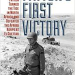 [PDF] [EPUB] Patton's First Victory: How General George Patton Turned the Tide in North Africa and Defeated the Afrika Korps at El Guettar Download
