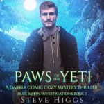 [PDF] [EPUB] Paws of the Yeti (A Darkly Comic Cozy Mystery Thriller Blue Moon Investigations Book 7 ) Download