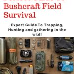 [PDF] [EPUB] Perfect Guide To Bushcraft Field Survival: Expert Guide To Trapping, Hunting and gathering in the wild! Download