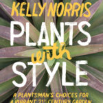 [PDF] [EPUB] Plants with Style: A Plantsman's Choices for a Vibrant, 21st-Century Garden Download