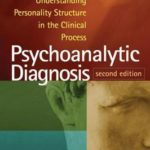 [PDF] [EPUB] Psychoanalytic Diagnosis: Understanding Personality Structure in the Clinical Process Download