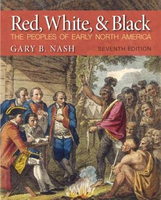 [PDF] [EPUB] Red, White, and Black: The Peoples of Early North America Download by Gary B. Nash