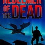 [PDF] [EPUB] Redeemer of the Dead: A LitRPG Apocalypse (The System Apocalypse Book 2) Download