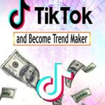 [PDF] [EPUB] Secret Guide to Earn Millions on Tik Tok And Become Trend Maker Download