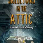 [PDF] [EPUB] Skeletons in the Attic (A Marketville Mystery #1) Download