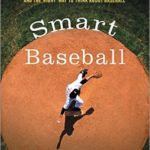 [PDF] [EPUB] Smart Baseball: The Story Behind the Old Stats That Are Ruining the Game, the New Ones That Are Running It, and the Right Way to Think About Baseball Download