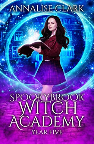 [PDF] [EPUB] Spookybrook Witch Academy: Year Five Download by Annalise Clark