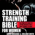 [PDF] [EPUB] Strength Training Bible for Women: The Complete Guide to Lifting Weights for a Lean, Strong, Fit Body Download