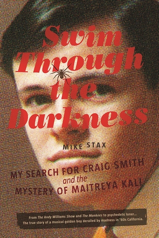 [PDF] [EPUB] Swim Through the Darkness: My Search for Craig Smith and the Mystery of Maitreya Kali Download by Mike Stax