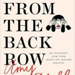 [PDF] [EPUB] Tales from the Back Row: An Outsider's View from Inside the Fashion Industry Download
