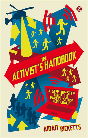 [PDF] [EPUB] The Activists' Handbook: A step-by-step guide to participatory democracy Download by Aidan Ricketts