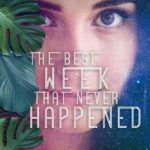 [PDF] [EPUB] The Best Week that Never Happened Download
