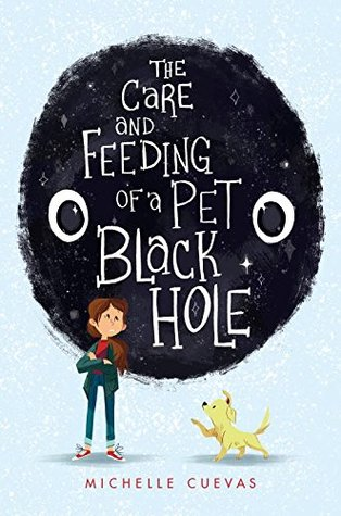 [PDF] [EPUB] The Care and Feeding of a Pet Black Hole Download by Michelle Cuevas