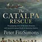 [PDF] [EPUB] The Catalpa Rescue: The gripping story of the most dramatic and successful prison break in Australian history Download