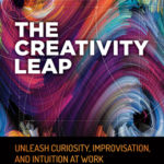 [PDF] [EPUB] The Creativity Leap: Unleash Curiosity, Improvisation, and Intuition at Work Download