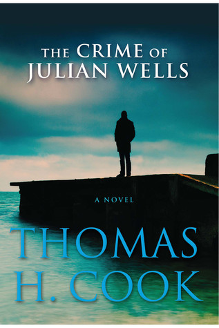 [PDF] [EPUB] The Crime of Julian Wells Download by Thomas H. Cook