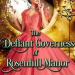 [PDF] [EPUB] The Defiant Governess of Rosenhill Manor Download