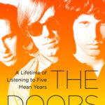 [PDF] [EPUB] The Doors: A Lifetime of Listening to Five Mean Years Download