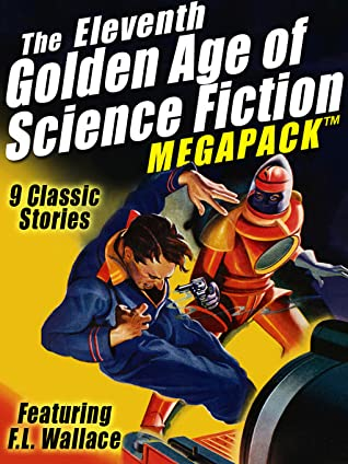 [PDF] [EPUB] The Eleventh Golden Age of Science Fiction Megapack: F.L. Wallace Download by F.L. Wallace
