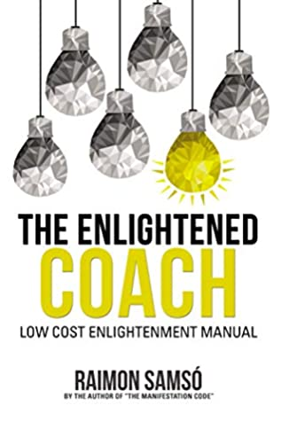 [PDF] [EPUB] The Enlightened Coach: Low Cost Enlightenment Manual Download by Raimon Samsó