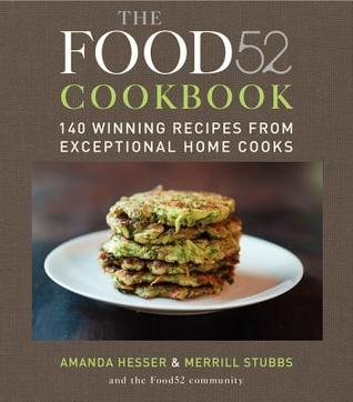 [PDF] [EPUB] The Food52 Cookbook: 140 Winning Recipes from Exceptional Home Cooks Download by Amanda Hesser