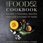 [PDF] [EPUB] The Food52 Cookbook, Volume 2: Seasonal Recipes from Our Kitchens to Yours Download