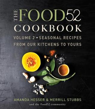 [PDF] [EPUB] The Food52 Cookbook, Volume 2: Seasonal Recipes from Our Kitchens to Yours Download by Amanda Hesser