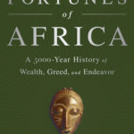 [PDF] [EPUB] The Fortunes of Africa: A 5,000-Year History of Wealth, Greed, and Endeavor Download