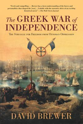 [PDF] [EPUB] The Greek War of Independence: The Struggle for Freedom and the Birth of Modern Greece Download by David Brewer