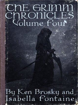 [PDF] [EPUB] The Grimm Chronicles, Vol. 4 Download by Ken Brosky