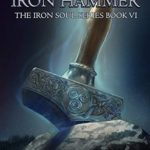 [PDF] [EPUB] The Iron Hammer (The Iron Soul #6) Download