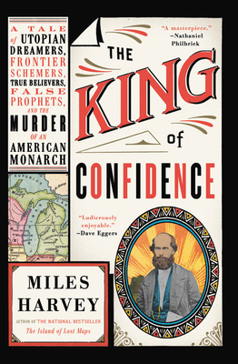 [PDF] [EPUB] The King of Confidence: A Tale of Utopian Dreamers, Frontier Schemers, True Believers, False Prophets, and the Murder of an American Monarch Download by Miles Harvey