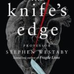 [PDF] [EPUB] The Knife's Edge: The Heart and Mind of a Cardiac Surgeon Download