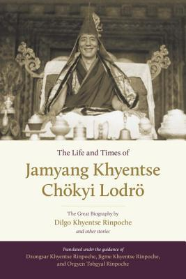 [PDF] [EPUB] The Life and Times of Jamyang Khyentse Chökyi Lodrö: The Great Biography by Dilgo Khyentse Rinpoche and Other Stories Download by Dilgo Khyentse