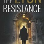 [PDF] [EPUB] The Lyon Resistance (Alex Kovacs thriller series) Download