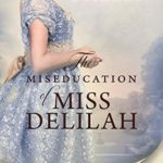 [PDF] [EPUB] The Miseducation of Miss Delilah (School of Charm, #3) Download