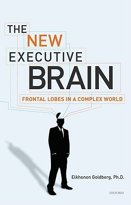 [PDF] [EPUB] The New Executive Brain: Frontal Lobes in a Complex World Download by Elkhonon Goldberg